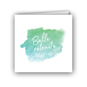 Carte belle retraite, collection aquarelle